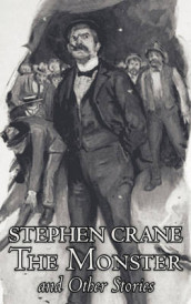 The Monster and Other Stories by Stephen Crane, Fiction, Classics av Stephen Crane (Innbundet)