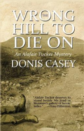 The Wrong Hill to Die on av Donis Casey (Heftet)