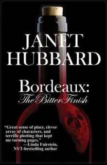 Bordeaux: The Bitter Finish av Janet Hubbard (Heftet)