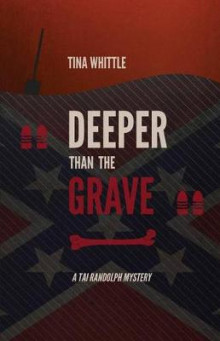 Deeper Than the Grave av Tina Whittle (Innbundet)