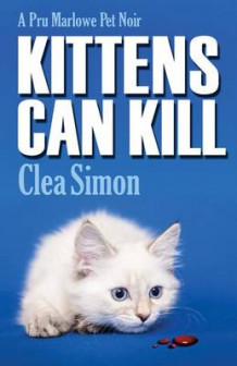 Kittens Can Kill av Clea Simon (Innbundet)