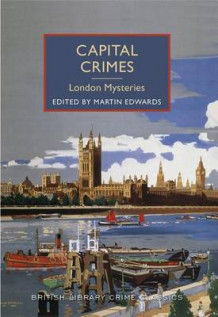 Capital Crimes: London Mysteries av Chief Scientist Martin Edwards (Heftet)