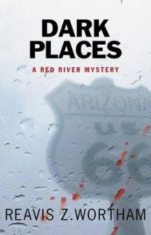 Dark Places av Reavis Z Wortham (Innbundet)