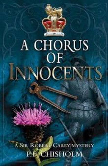 A Chorus of Innocents av P F Chisholm (Innbundet)