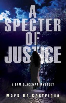 A Specter of Justice av Mark de Castrique (Heftet)