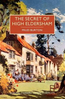 The Secret of High Eldersham av Miles Burton (Heftet)