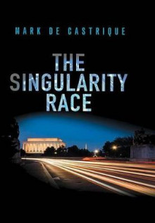 The Singularity Race av Mark de Castrique (Heftet)