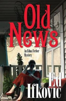 Old News av Ed Ifkovic (Innbundet)