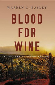 Blood for Wine av Warren C Easley (Innbundet)
