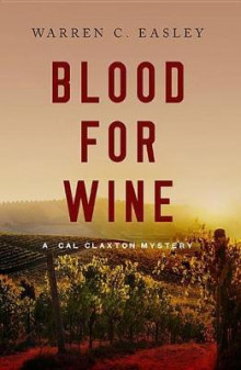 Blood for Wine av Warren C Easley (Heftet)