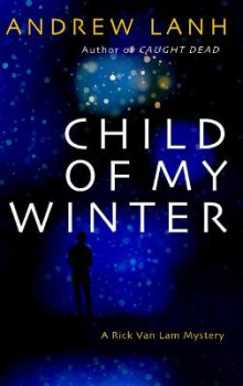 Child of My Winter av Andrew Lanh (Heftet)