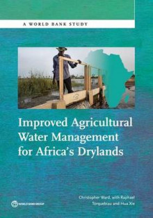 Improved Agricultural Water Management for Africa's Drylands av Christopher Ward (Heftet)