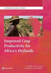 Improved crop productivity for Africa's drylands av Tom Walker (Heftet)