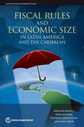 Fiscal rules and economic size in Latin America and the Caribbean av Fernando Blanco og World Bank (Heftet)