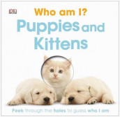 Who Am I? Puppies and Kittens av DK Publishing og Charlie Gardner (Kartonert)