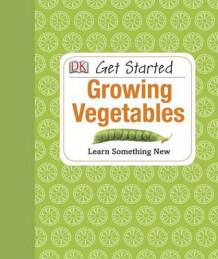 Get Started: Growing Vegetables av Simon Akeroyd (Innbundet)