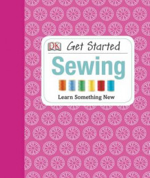 Get Started: Sewing av Hilary Mandleberg (Innbundet)