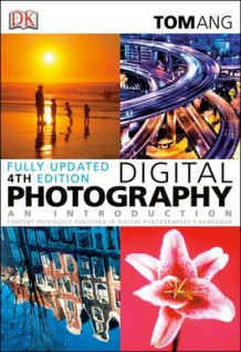 Digital Photography: An Introduction (Fourth Edition) av Tom Ang (Heftet)