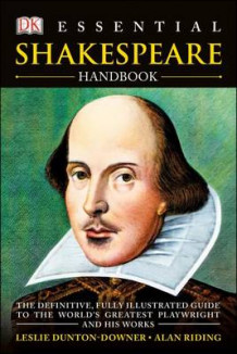 Essential Shakespeare Handbook av Leslie Dunton-Downer og Alan Riding (Heftet)
