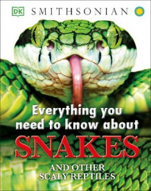 Everything You Need to Know about Snakes av Dk Publishing (Innbundet)