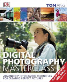 Digital Photography Masterclass av Tom Ang (Innbundet)