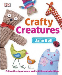 Crafty Creatures av Jane Bull (Innbundet)