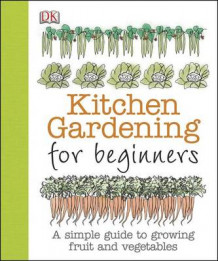 Kitchen Gardening for Beginners av Simon Akeroyd (Heftet)