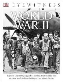 DK Eyewitness Books: World War II av Dr Simon Adams (Innbundet)