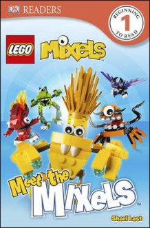 DK Readers L1: Lego Mixels: Meet the Mixels av Shari Last (Innbundet)