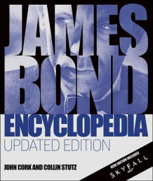 James Bond Encyclopedia: Updated Edition av John Cork og Collin Stutz (Innbundet)