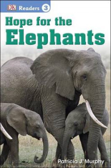 DK Readers L3: Hope for the Elephants av Patricia J Murphy (Heftet)