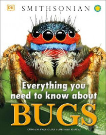 Everything You Need to Know about Bugs av DK (Innbundet)