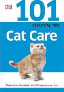 101 Essential Tips: Cat Care av Andrew Edney, David Taylor, DK Publishing, Sylvia Tombesi-Walton og DK (Heftet)