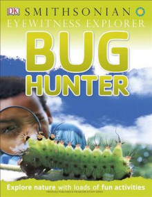 Eyewitness Explorer: Bug Hunter av David Burnie (Heftet)