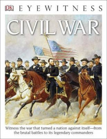 DK Eyewitness Books: Civil War av John E Stanchak (Heftet)