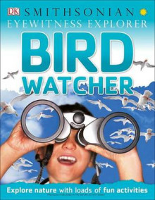 Eyewitness Explorer: Bird Watcher av DK Publishing, DK og David Burnie (Heftet)