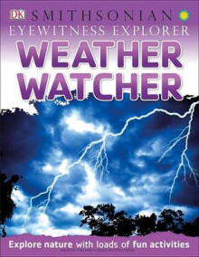 Eyewitness Explorer: Weather Watcher av DK Publishing, DK og John Woodward (Heftet)