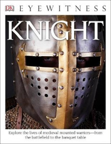 DK Eyewitness Books: Knight av Christopher Gravett (Heftet)