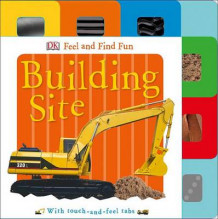 Feel and Find Fun: Building Site av DK Publishing (Pappbok)
