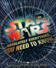 Star Wars: Absolutely Everything You Need to Know av N/A Various (Innbundet)