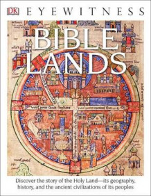 DK Eyewitness Books: Bible Lands av Jonathan N Tubb (Heftet)