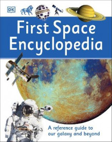 First Space Encyclopedia av DK (Innbundet)