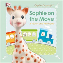 Sophie La Girafe: On the Move av DK og Dawn Sirett (Pappbok)