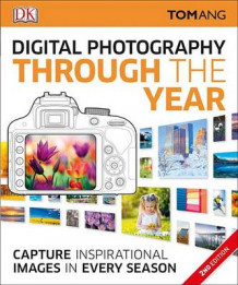 Digital Photography Through the Year, 2nd Edition av Tom Ang (Heftet)