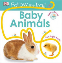 Follow the Trail: Baby Animals av DK og Dawn Sirett (Pappbok)