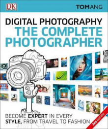 The Complete Photographer, 2nd Edition av Tom Ang (Heftet)