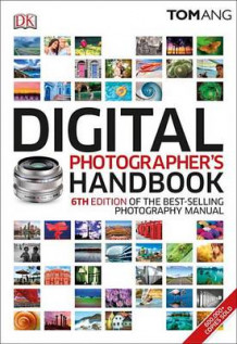 Digital Photographer's Handbook, 6th Edition av Tom Ang (Heftet)