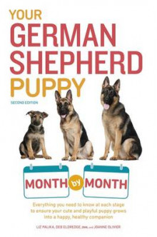 Your German Shepherd Puppy Month by Month av Liz Palika (Heftet)