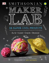Maker Lab: 28 Super Cool Projects: Build * Invent * Create * Discover av Jack Challoner (Innbundet)