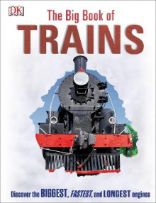 The Big Book of Trains av DK (Innbundet)